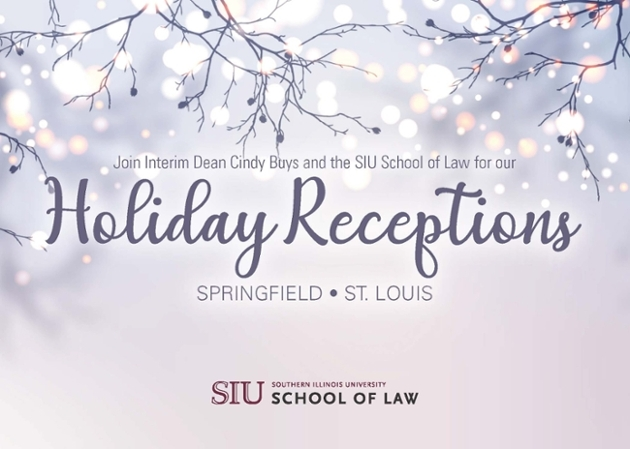 SIU School of Law - Holiday Receptions set for December 10 & 11