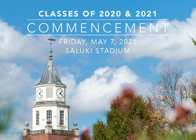 SIULAW Commencement for the Classes of 2020 and 2021 is Friday, May 7th.